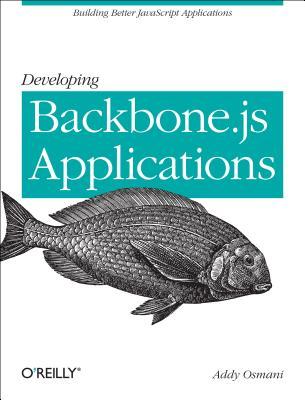 Developing Backbone.js Applications By Osmani, Addy