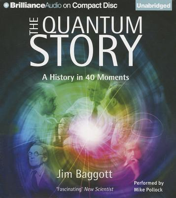 [CD] The Quantum Story By Baggott, Jim/ Pollock, Mike (NRT)
